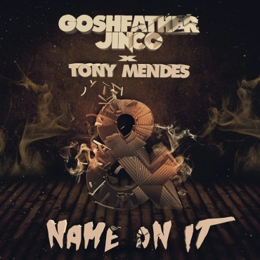 "Goshfather & Jinco Drop Banging New Collab ""Name On It"" With Tony Mendes"