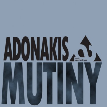 "Adonakis Releases A Brand New Track Called, ""Mutiny"""