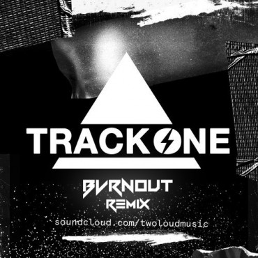 "BVRNOUT Hits Us With A Remix Of Twoloud's ""Track One"""