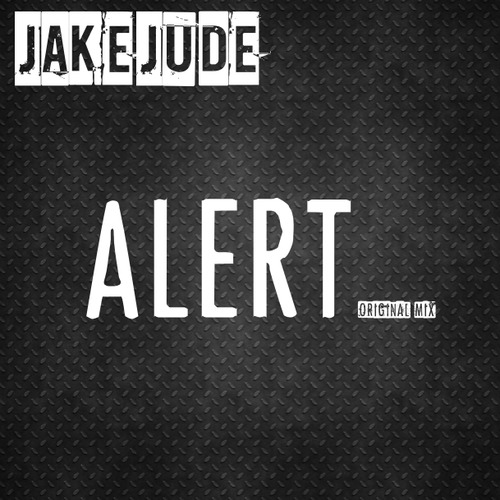 Jake Jude Gets Us All Alert With His Latest Original Mix