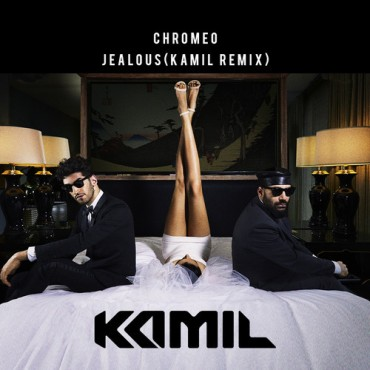 "Kamil Remixes Chromeo's ""Jealous I Ain't With It"""