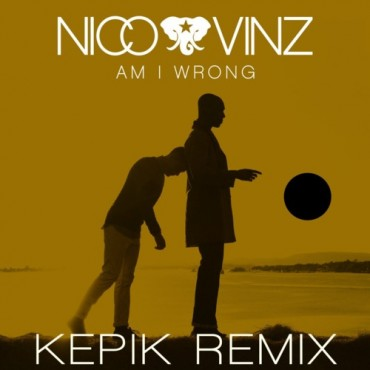 "Kepik Remixes Nico & Vinz' ""Am I Wrong"""
