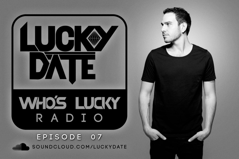 Lucky Date Reveals Who's Lucky Radio Episode 07
