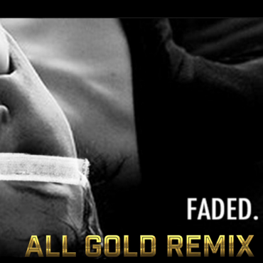 [TSS Exclusive] ZHU – FADED (ALL GOLD REMIX) [UK BOUNCE + DEEP]