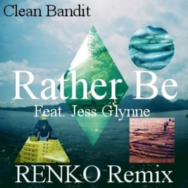 "RENKO Adds An Ethnic Twist To Clean Bandit's ""Rather Be"" Feat. Jess Glynne"