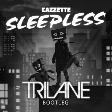Trilane Serves Us A Progressive Bootleg Of Cazzette's Sleepless