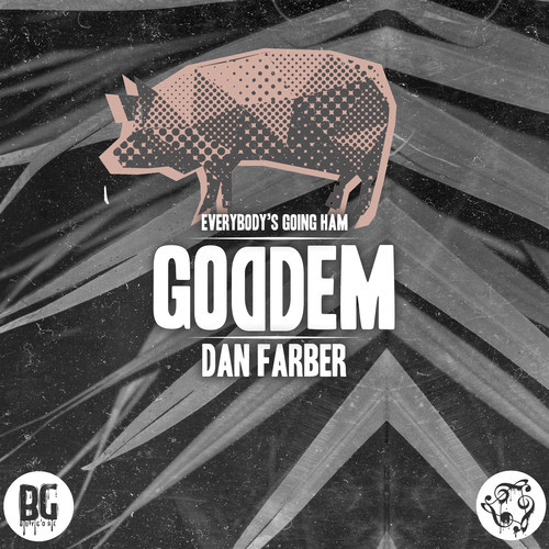 "Dan Farber Has Everyone Going HAM With ""GODDEM"""