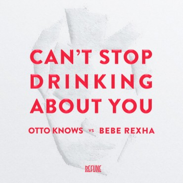 "Otto Knows Took Some Time To Rework Bebe Rexha's ""Can't Stop Drinking About You"""