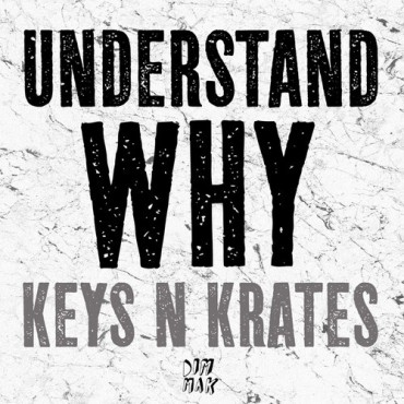 "Keys N Krates Release ""Understand Why"" Off Upcoming ""Every Nite"" EP"