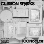 clinton sparks iconoclast