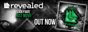 "Lucky Date's Solo Debut On Revealed Recordings ""Just Move"" Is The Labels Best Release Yet"