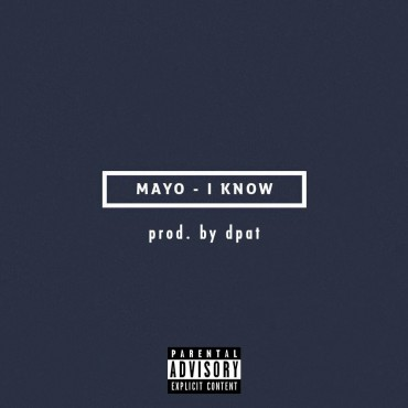 "Reflections of Reality: Mayo – ""I Know"" (prod. Dpat)"