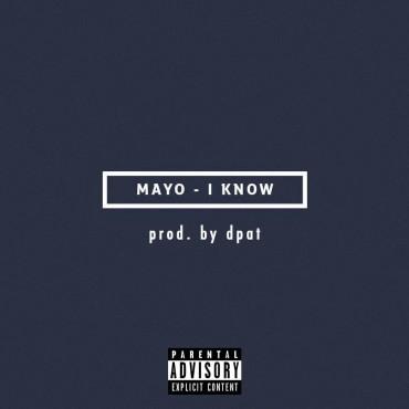 "Reflections of Reality: Mayo – ""I Know"" (prod. Dpat)"