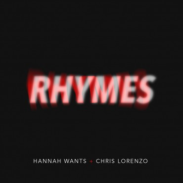 Hannah Wants & Chris Lorenzo Create Groovy Perfection With New Track, Rhymes