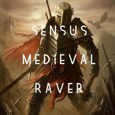 "SENSUS Hits Us With A Brand Spanking New Original Called ""Medieval Raver"""