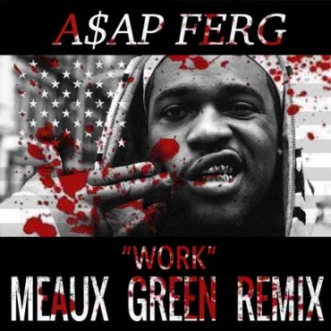 "Meaux Green Puts On a Manic Big Room Trap Spin on A$AP Ferg's ""Work"" [Free Download]"