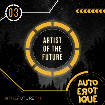 [TSS Premiere] Future.FM Presents: Autoerotique's 'Artist of TheFuture' Mix, the 3rd Installment in the Series