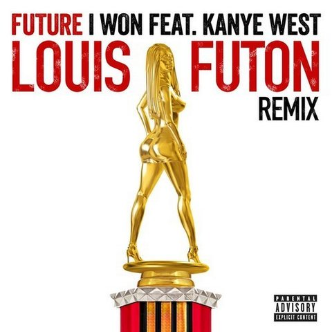 Future - I Won ft. Kanye West (Louis Futon Remix)