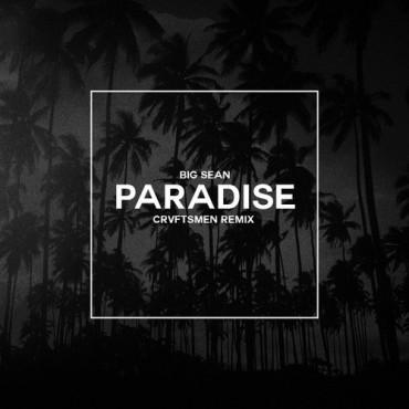 "CRVFTSMEN Adds Their Own Trap Twist On Big Sean's ""Paradise"""