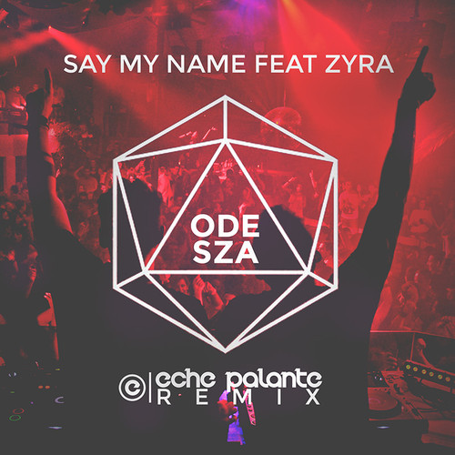 "Eche Palante Puts His Own House Spin On ODESZA's ""Say My Name"" Feat. Zyra"