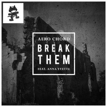 "Aero Chord And Anna Yvette Team Up For Monster Tune ""Break Them"""