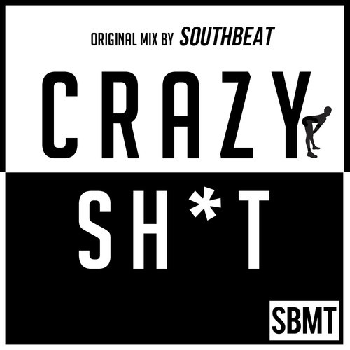 """Southbeat Music Hits Us With Their Latest Original – """"Crazy Sh*t"""""""