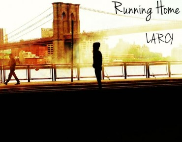 LARCY's 'Running Home' Will Leave You Speechless