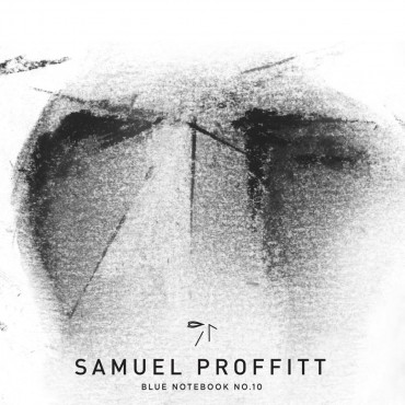 Samuel Proffitt's EP 'Blue Notebook No.10′ Is Pure Magic