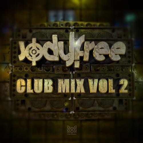 [Featured Artist] JodyFree – Club Mix Vol. 2