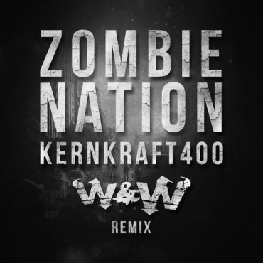 "W&W Remix Zombie Nation's ""Kernkraft 400″ [Free Download]"