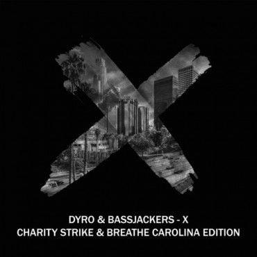 "Get Bouncey to the Charity Strike & Breathe Carolina Edition of ""X"" by Dyro & Bassjackers [Free Download]"