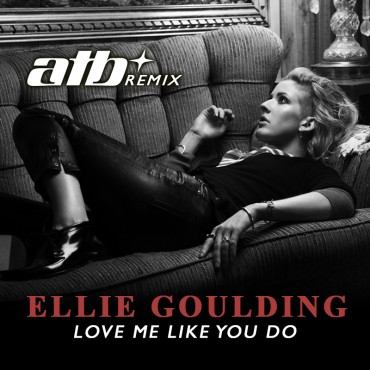 "ATB Revamps Ellie Goulding's ""Love Me Like You Do"""