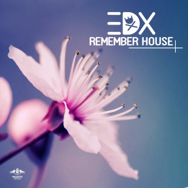 """EDX Takes It Back to the Good Ol' Days with """"Remember House"""""""