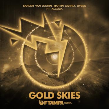 """[TSS Premiere] FTampa Remixes Sander Van Doorn, Martin Garrix & DVBBS Anthem """"Gold Skies"""""""