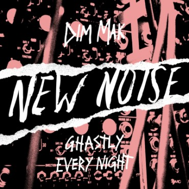 Dim Mak Relaunches New Noise With Ghastly