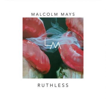 "Malcolm Mays Does It Again With ""Ruthless"""