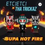 etcetc_thatrickaz_supa_hot_fire_art_1400px