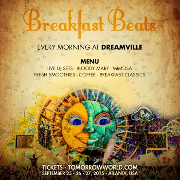 "TomorrowWorld Introduces ""Breakfast Beats"" to DreamVille"