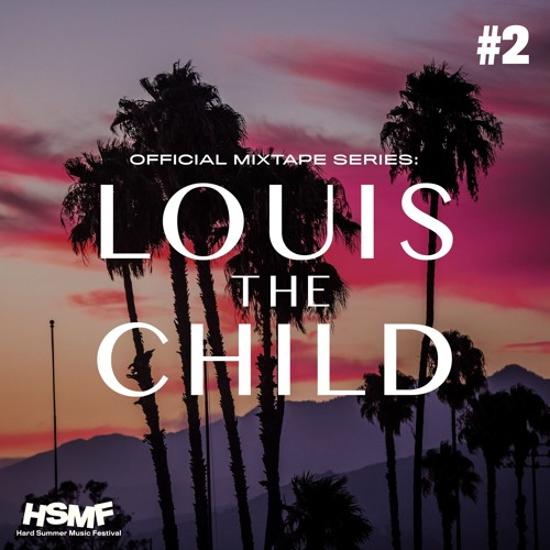 Louis The Child Drops The Second Official Mixtape For HARD Summer Series