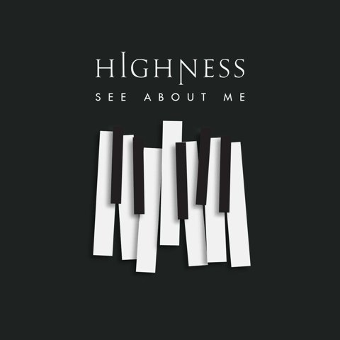 """Highness Turns The Tables With Breakout Single """"See About Me"""""""