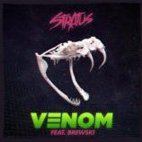 "Stratus And Brewski Drop Us A Daily Dose Of ""Venom"""