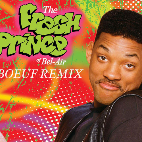 will smith fresh prince of bel air le boeuf remix
