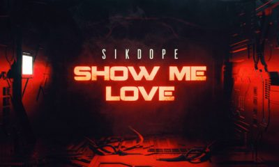 Sikdope Show Me Love